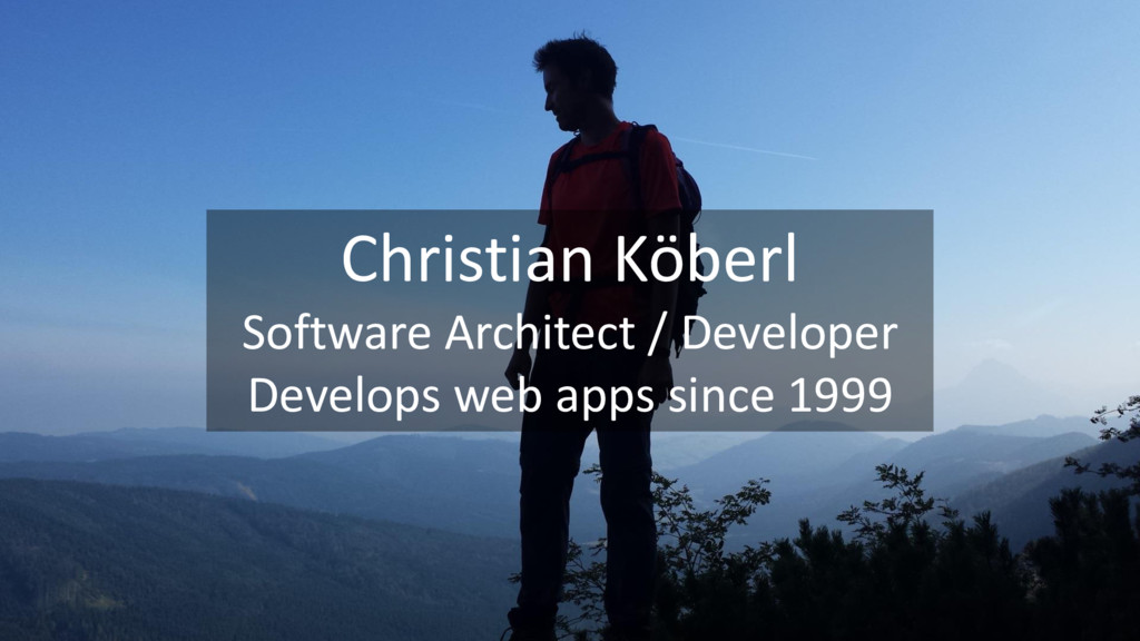 Christian Köberl Software Architect / Developer...