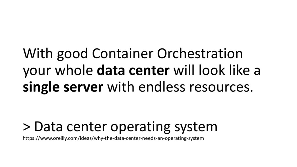 With good Container Orchestration your whole da...