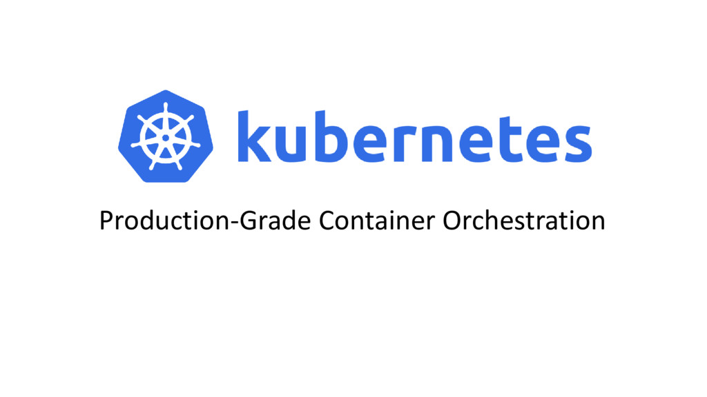 Production-Grade Container Orchestration