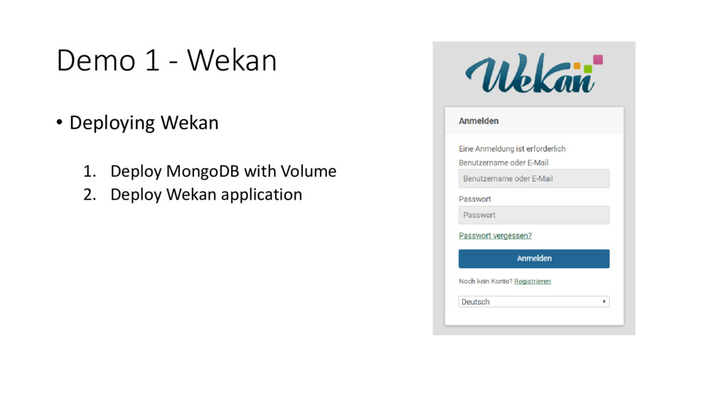 Demo 1 - Wekan • Deploying Wekan 1. Deploy Mong...