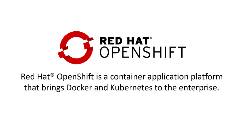 Red Hat® OpenShift is a container application p...