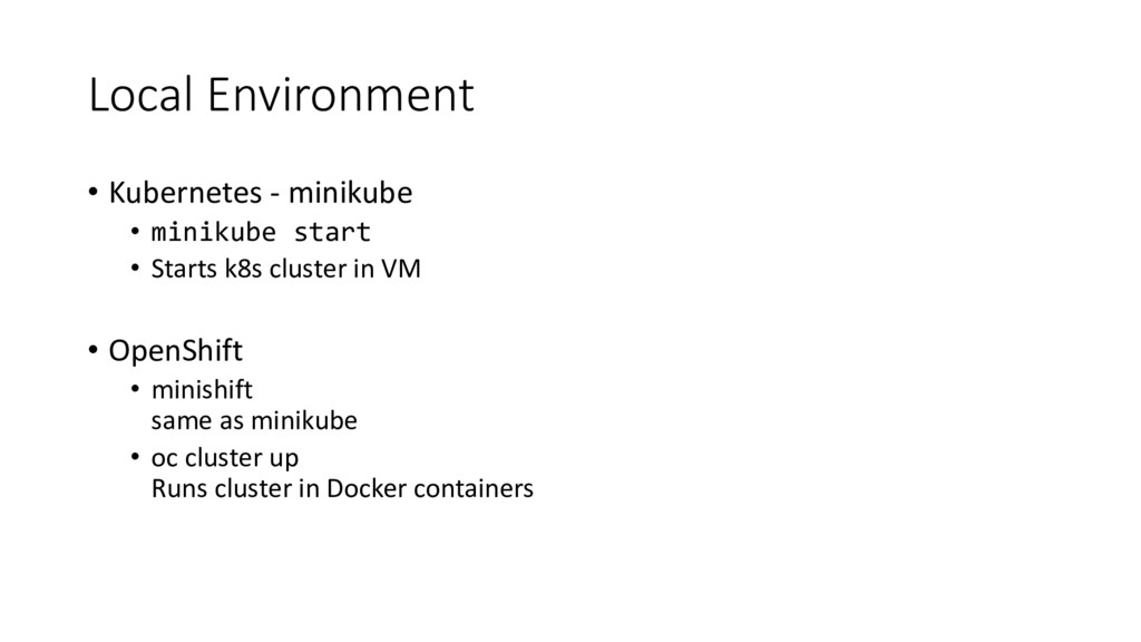 Local Environment • Kubernetes - minikube • min...