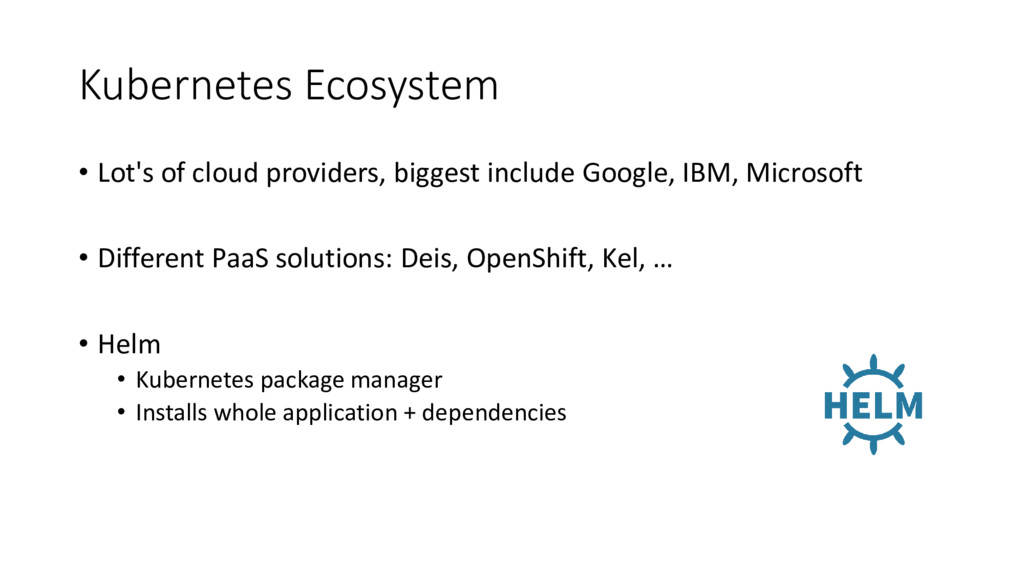 Kubernetes Ecosystem • Lot's of cloud providers...