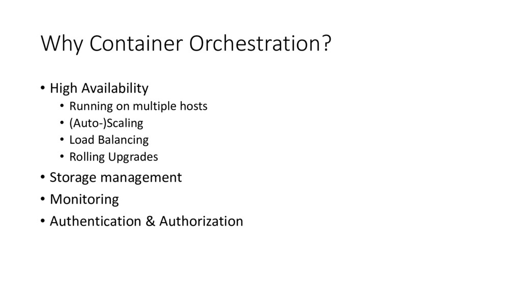 Why Container Orchestration? • High Availabilit...