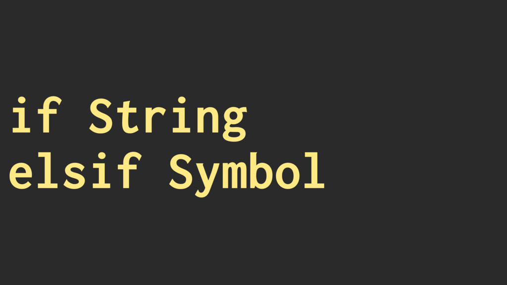 if String elsif Symbol
