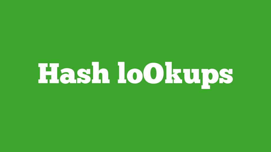 Hash loOkups
