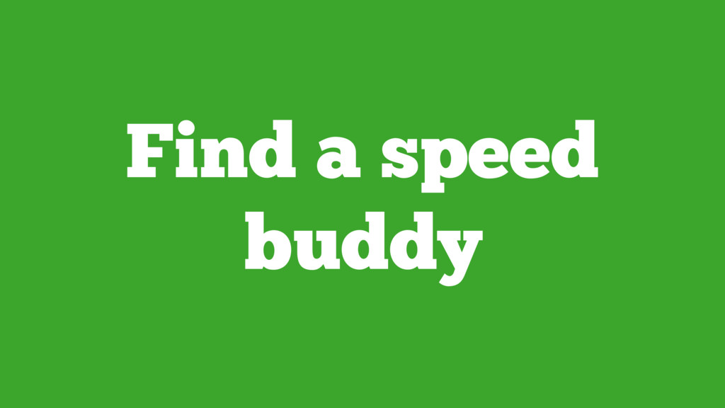 Find a speed buddy