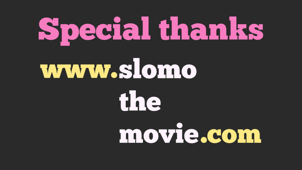 slomo the movie www. .com Special thanks