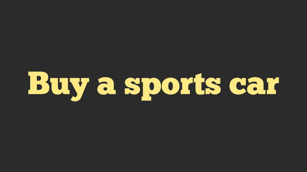 Buy a sports car