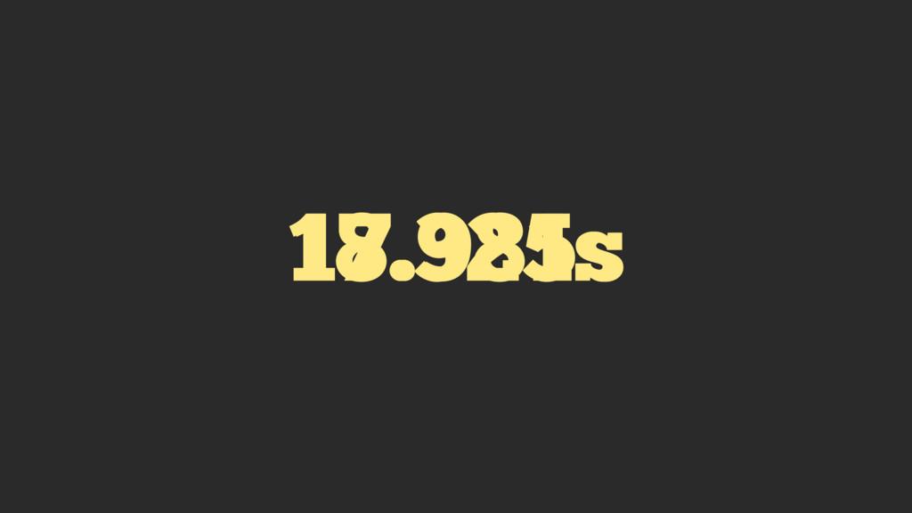 18.325s 17.981s