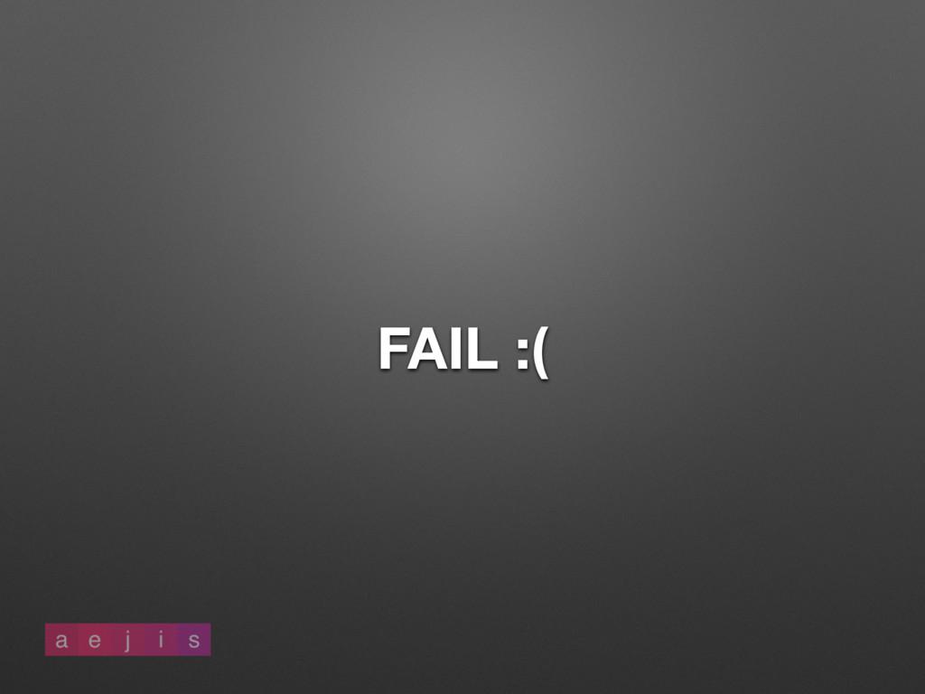 FAIL :(