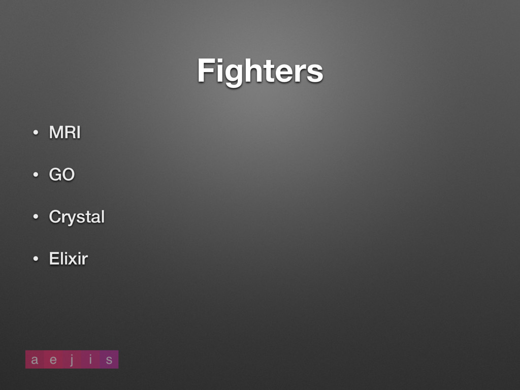 • MRI • GO • Crystal • Elixir Fighters