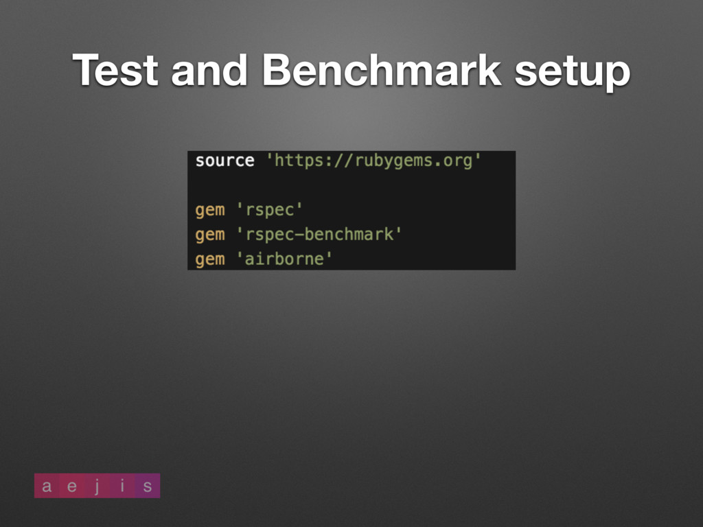 Test and Benchmark setup