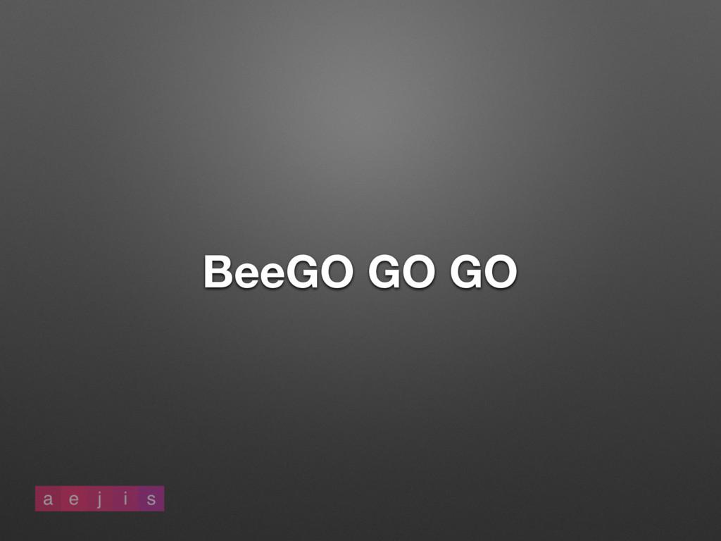 BeeGO GO GO