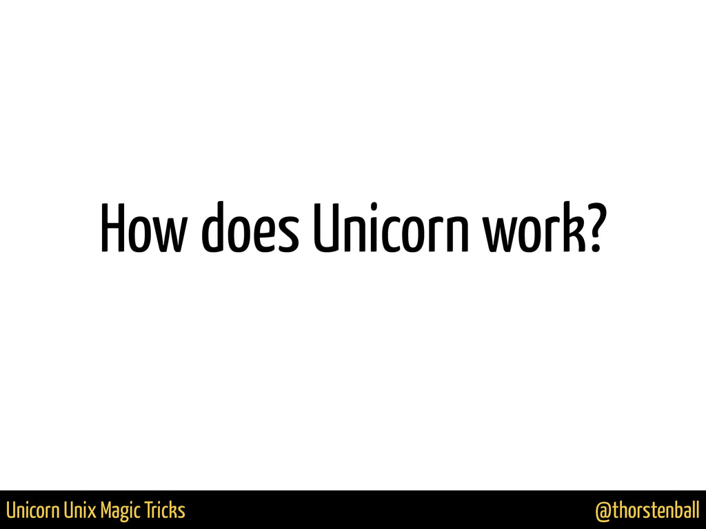 @thorstenball Unicorn Unix Magic Tricks How doe...
