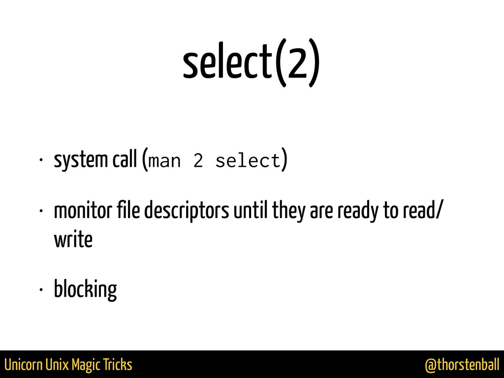 @thorstenball Unicorn Unix Magic Tricks select(...