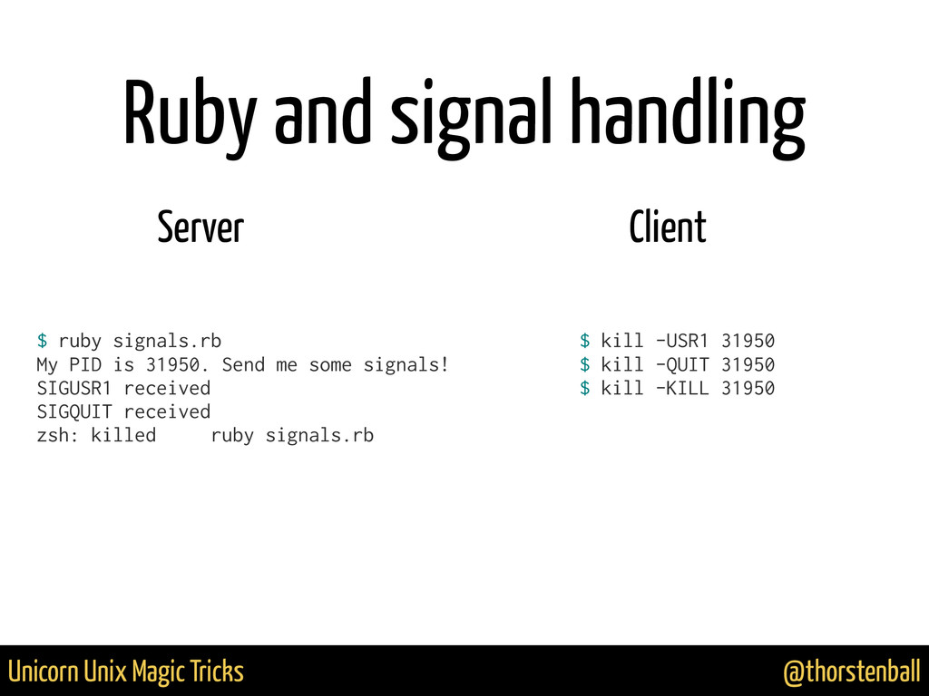 @thorstenball Unicorn Unix Magic Tricks $ ruby ...