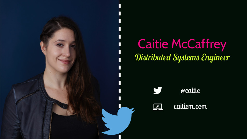 Distributed Systems Engineer Caitie McCaffrey c...