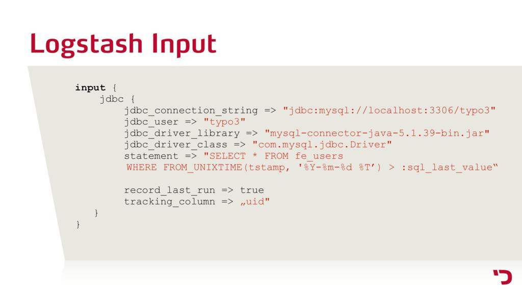 Logstash Input input { jdbc { jdbc_connection_s...