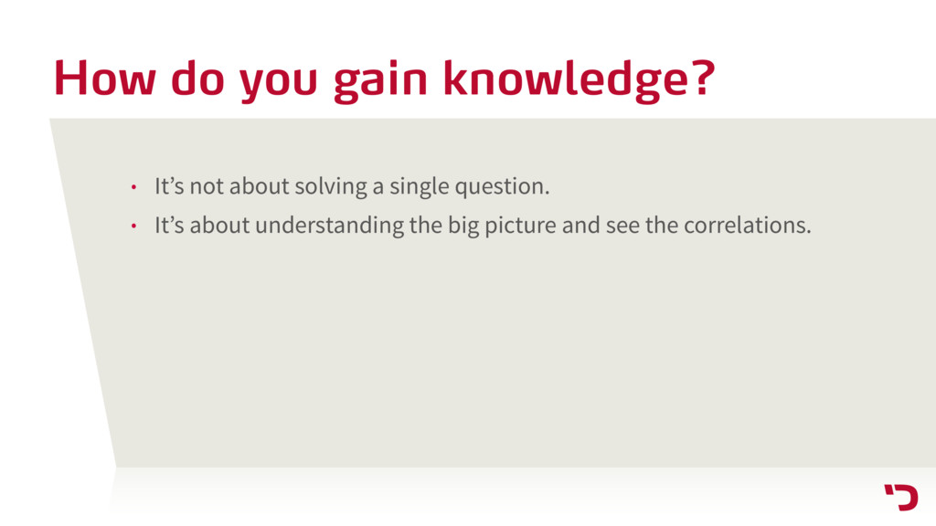 How do you gain knowledge? • It's not about sol...