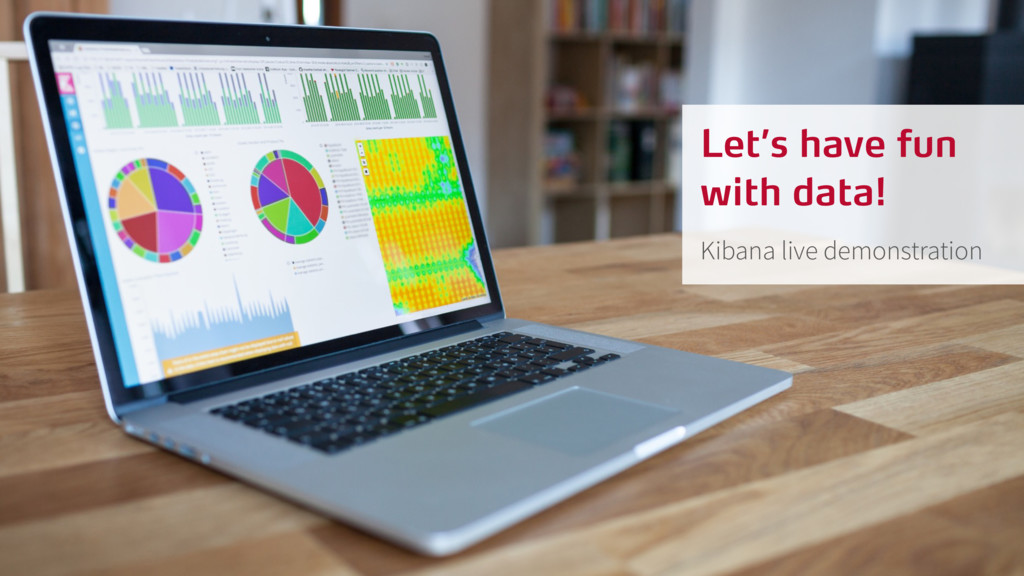 Let's have fun with data! Kibana live demonstra...