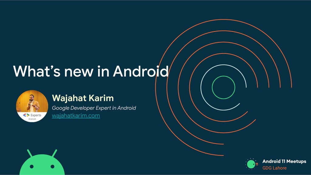 GDG Lahore What's new in Android Wajahat Karim ...