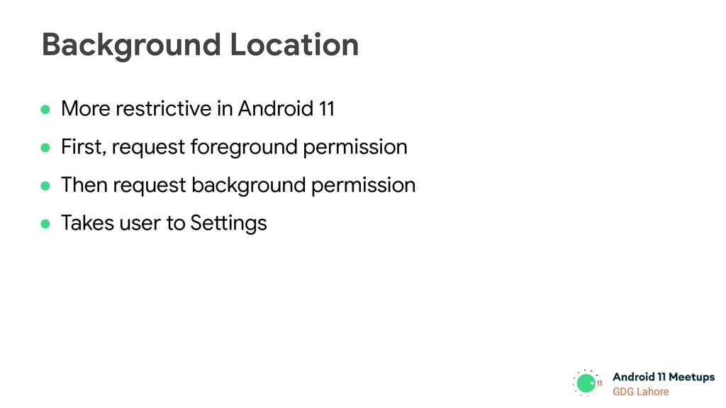 GDG Lahore ● More restrictive in Android 11 ● F...