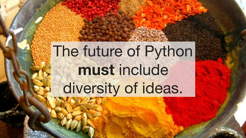 59 The future of Python must include diversity ...