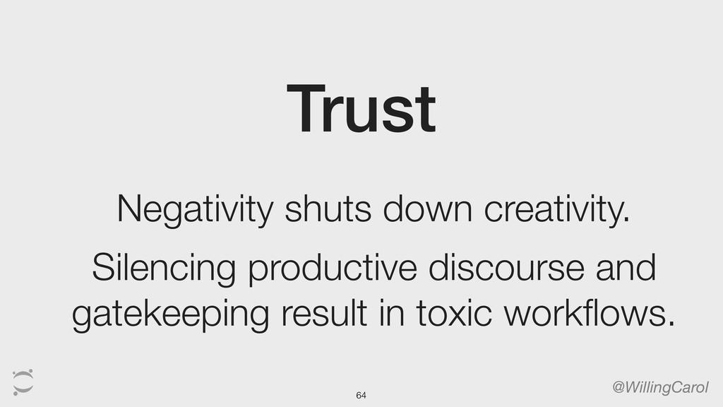 Trust @WillingCarol Negativity shuts down creat...