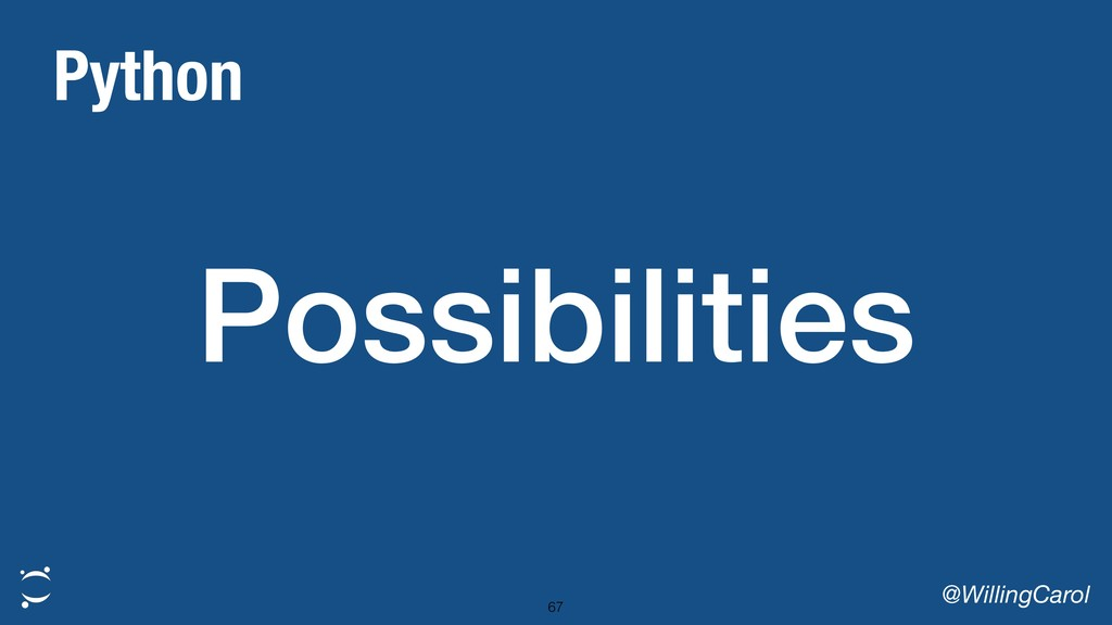 Possibilities @WillingCarol 67 Python