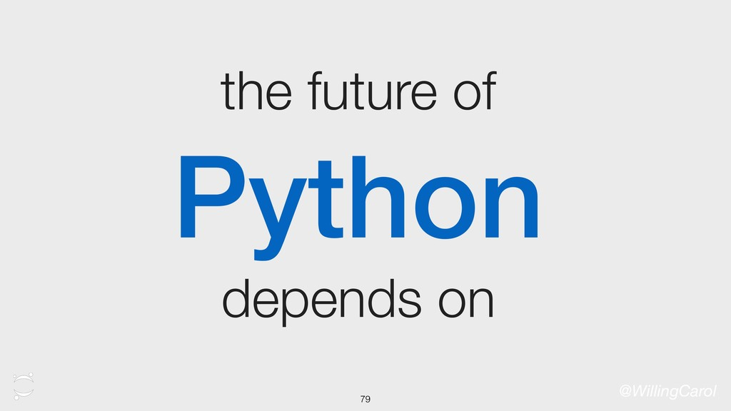 the future of Python depends on @WillingCarol 79