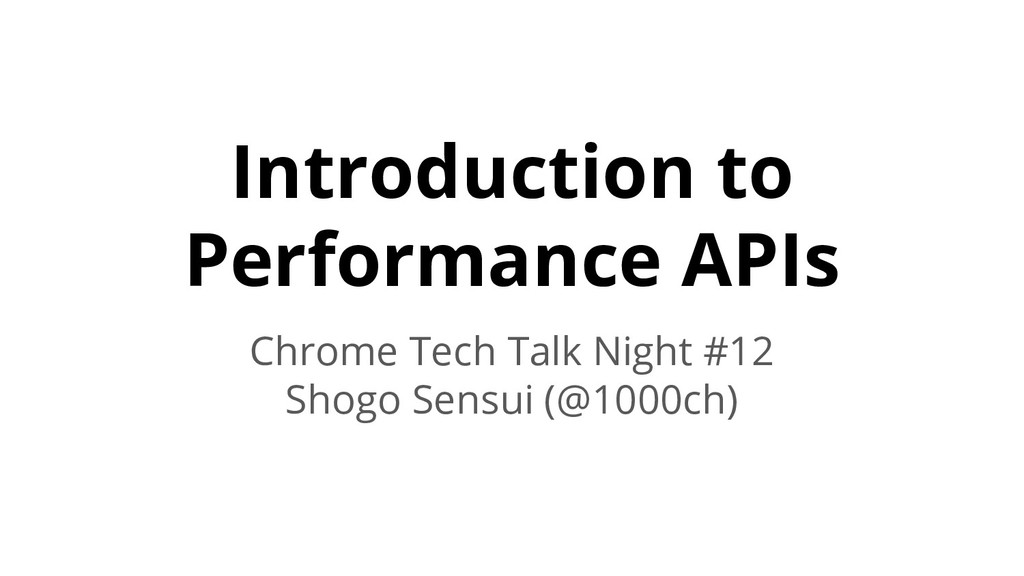 Introduction to Performance APIs Chrome Tech Ta...