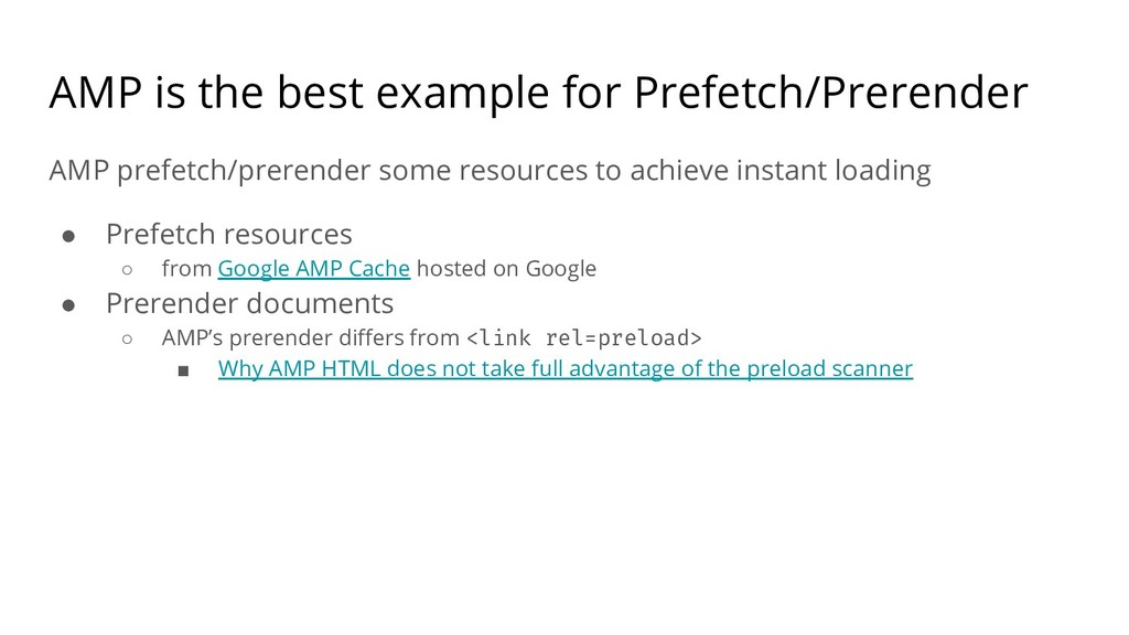 AMP is the best example for Prefetch/Prerender ...