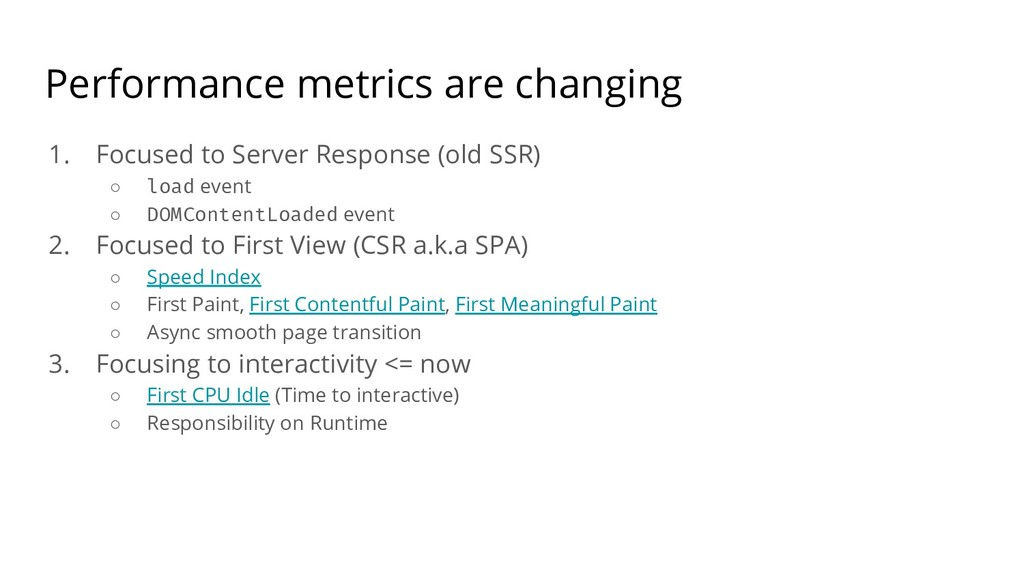 Performance metrics are changing 1. Focused to ...