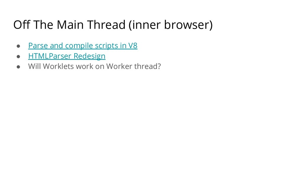 Off The Main Thread (inner browser) ● Parse and...