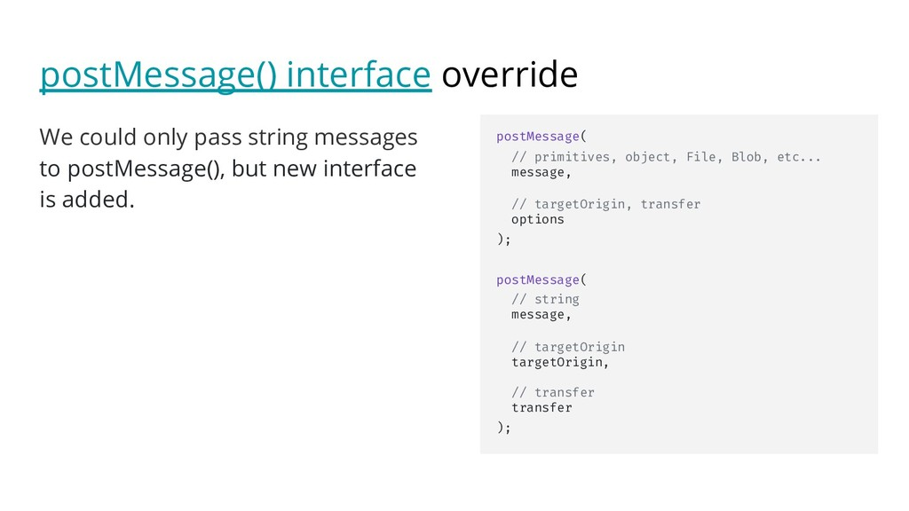 postMessage() interface override We could only ...
