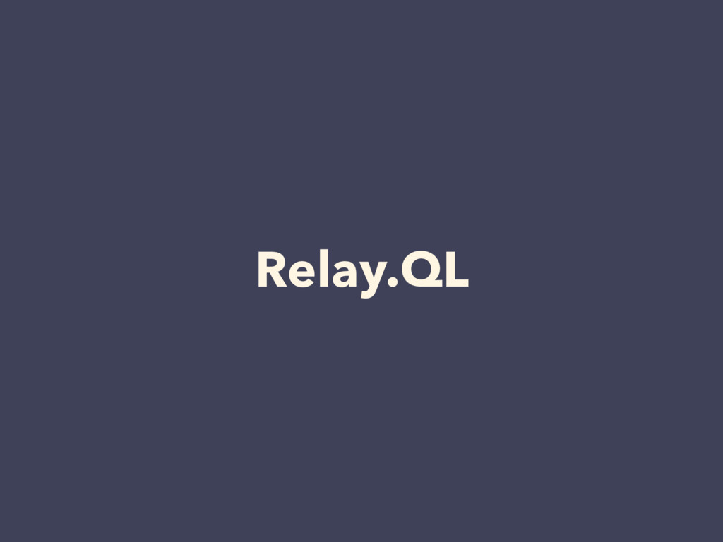 Relay.QL