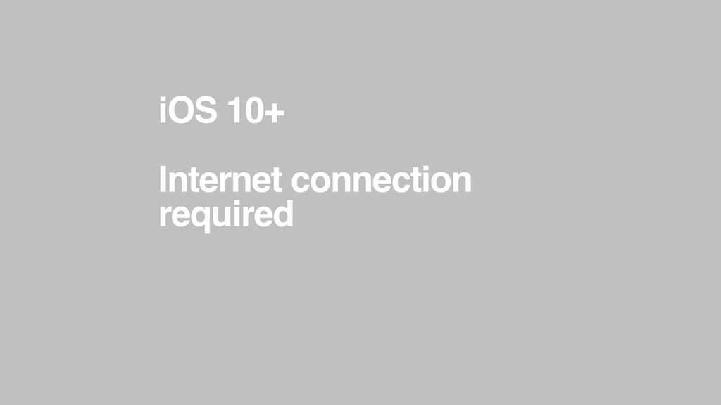 iOS 10+ Internet connection required