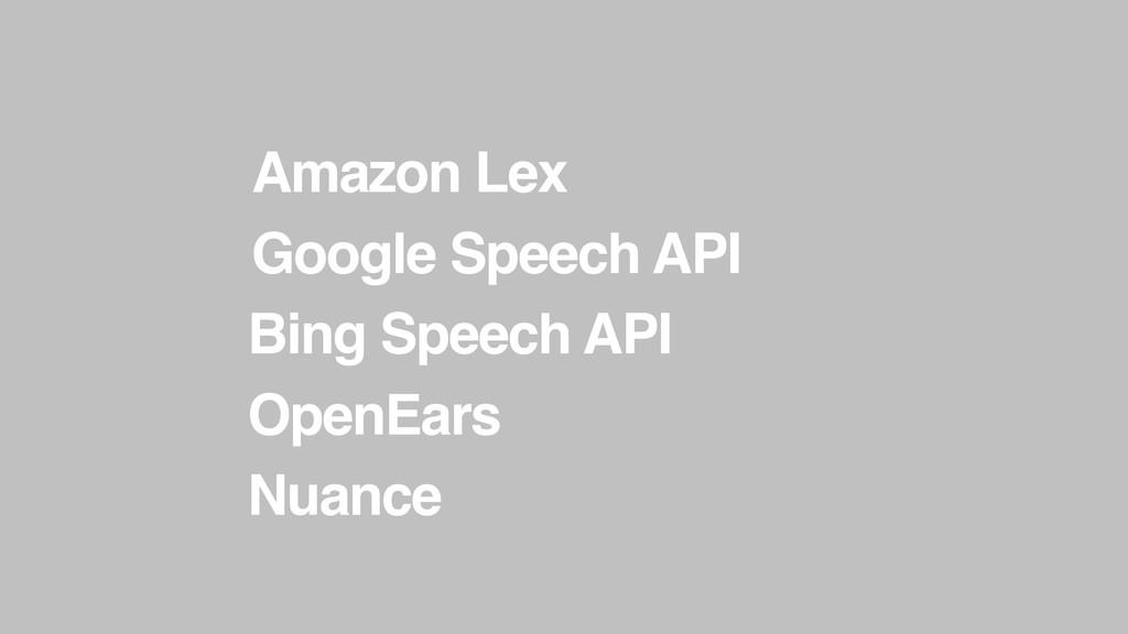 Google Speech API Bing Speech API OpenEars Nuan...