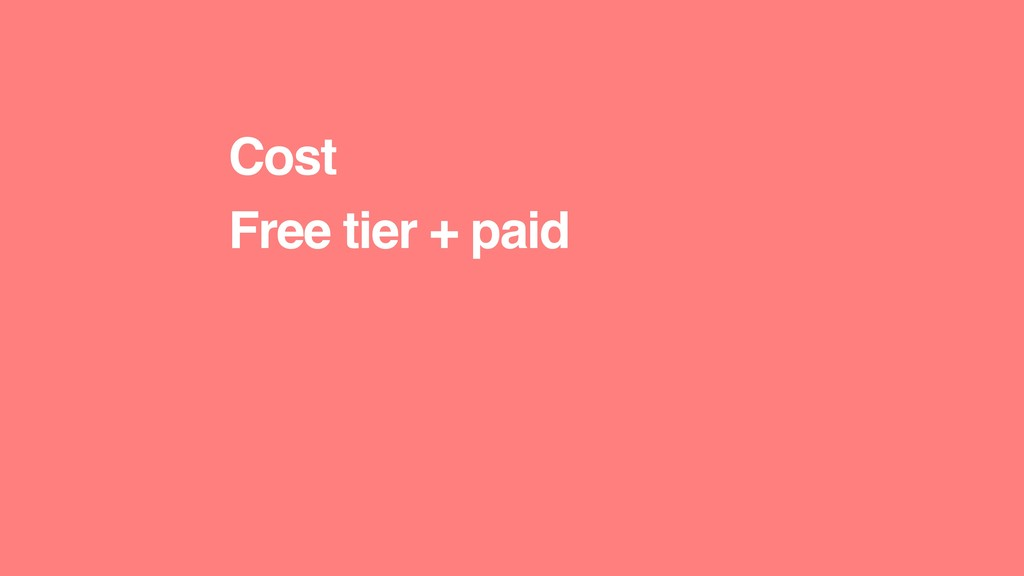 Cost Free tier + paid