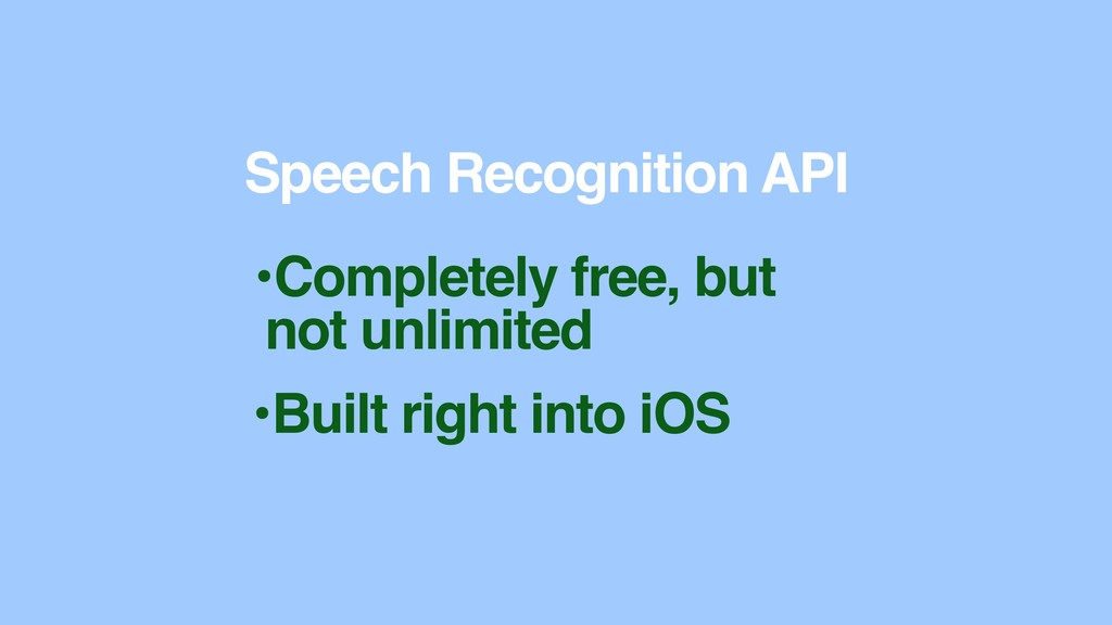 •Completely free, but not unlimited Speech Reco...