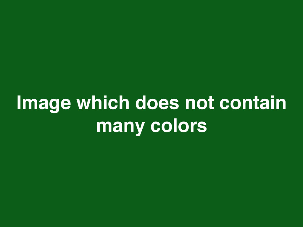 Image which does not contain many colors