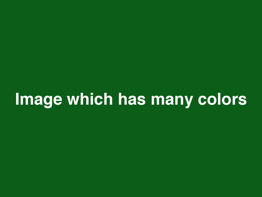 Image which has many colors