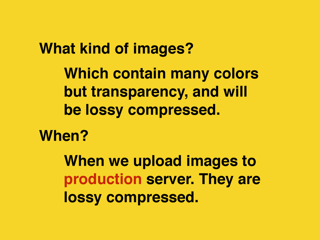 When we upload images to production server. The...