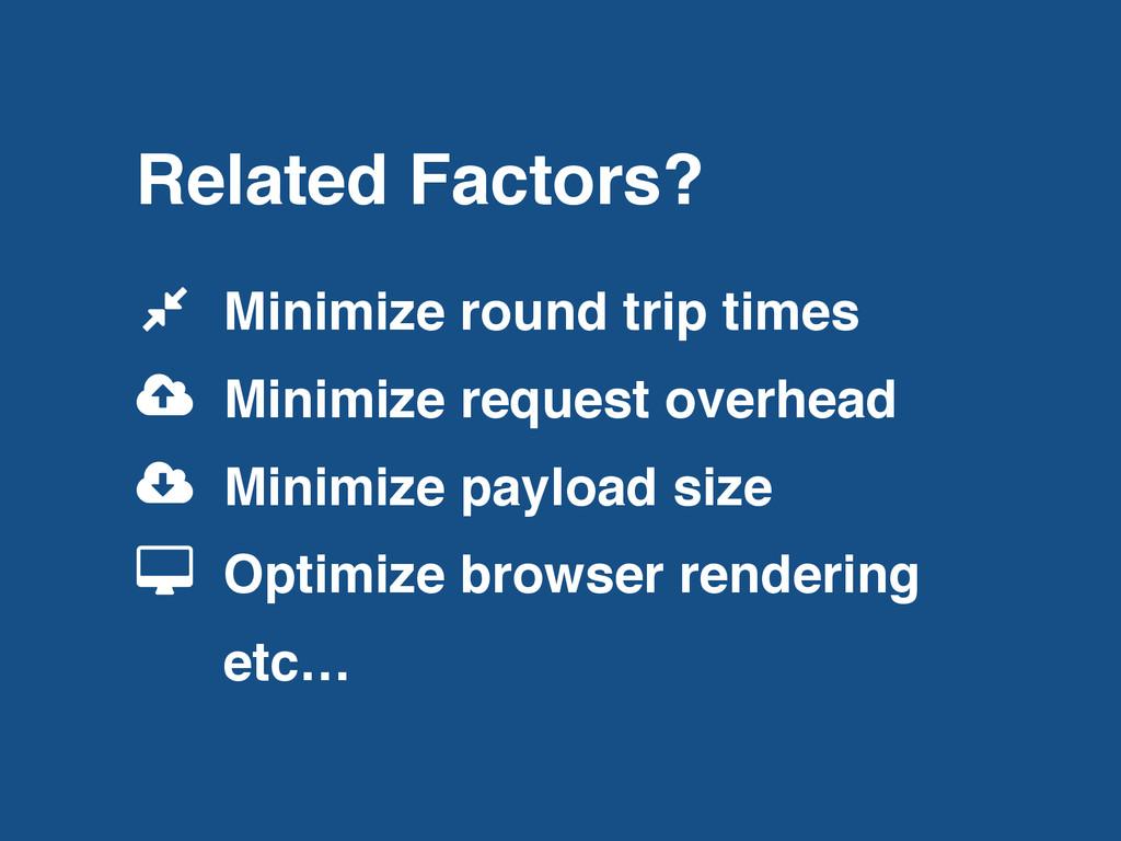 Related Factors? Minimize round trip times Mini...