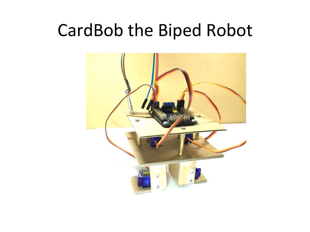 CardBob)the)Biped)Robot)