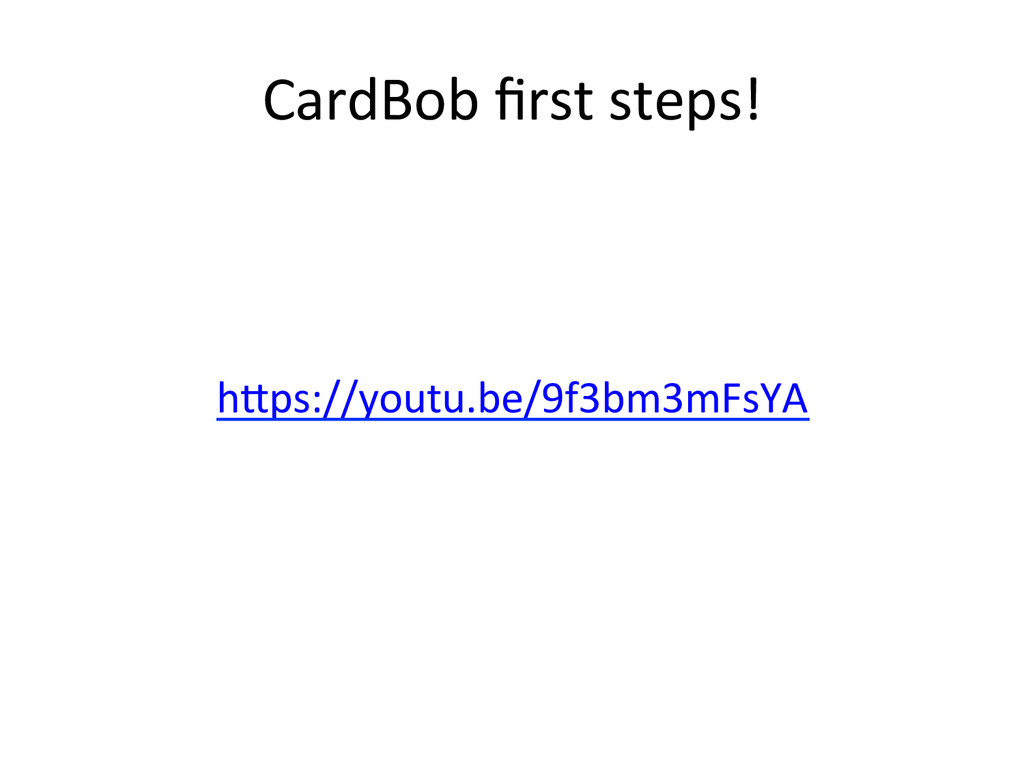 CardBob)first)steps!) h^ps://youtu.be/9f3bm3mFsY...