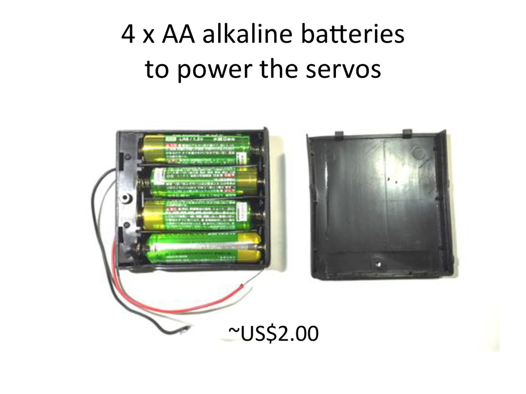 4)x)AA)alkaline)ba^eries)) to)power)the)servos)...