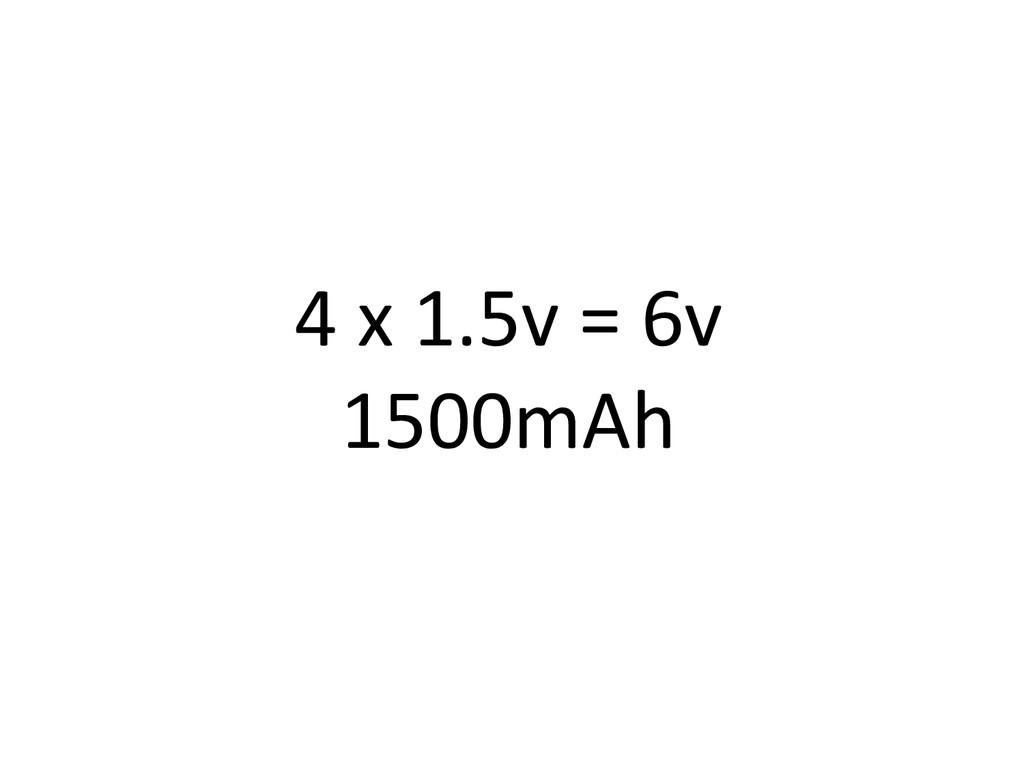 4)x)1.5v)=)6v) 1500mAh)