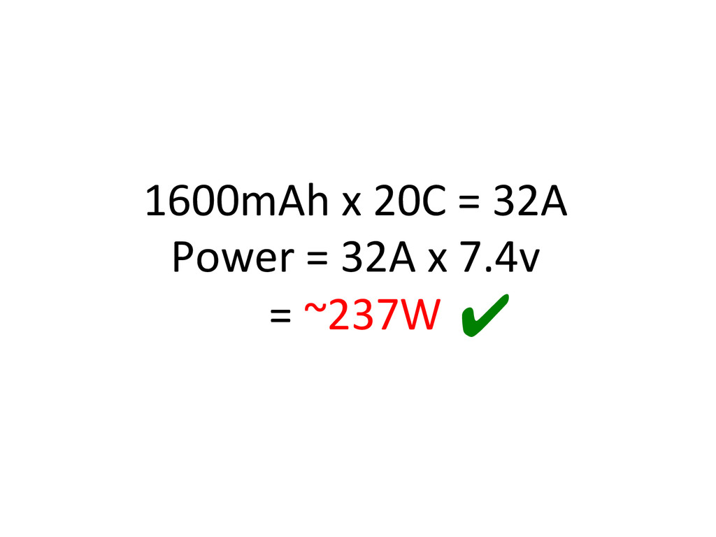 1600mAh)x)20C)=)32A) Power)=)32A)x)7.4v) =)~237...